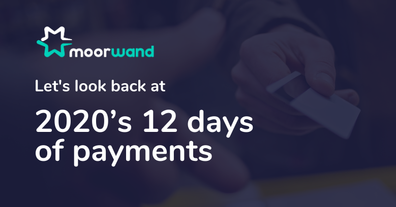 Looking back at 2020's 12 days of payments