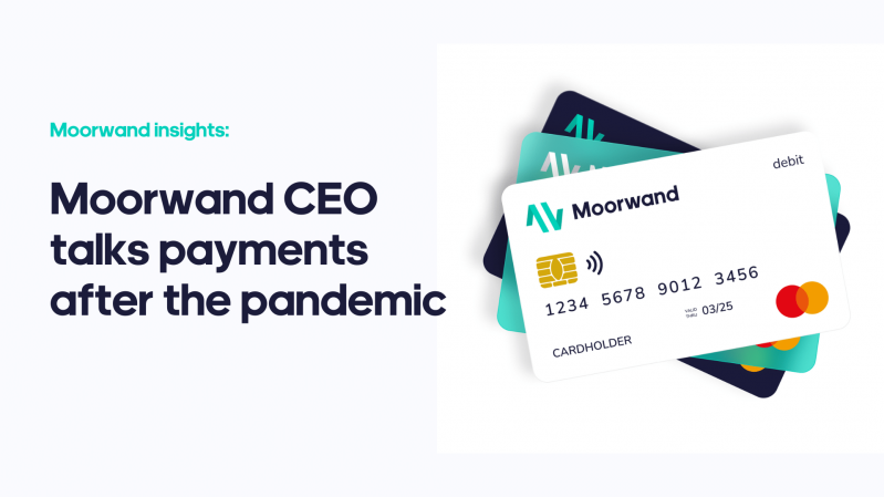 Moorwand CEO talks payments after the pandemic