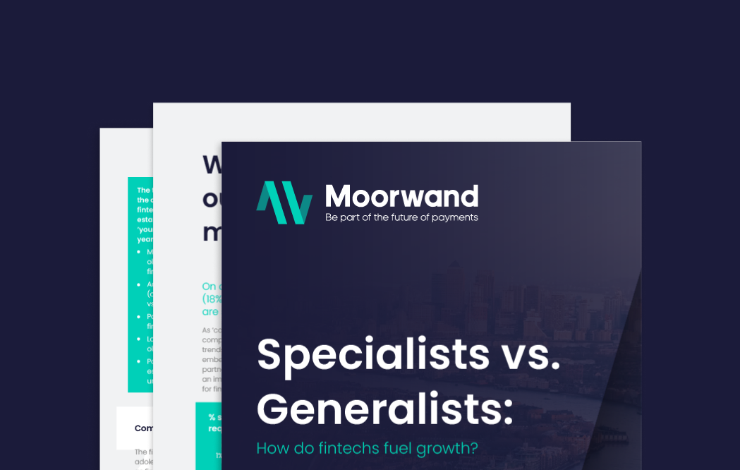 Specialists vs Generalists - How do fintechs fuel growth report by Moorwand